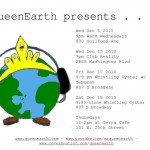 QueenEarth is staying busy this December with gigs at Terra Cafe and the Whistling Oyster, to name a few . . .